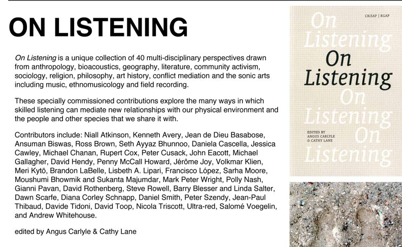 March 2013   Essay in <em>On Listening</em> edited by Angus Carlyle and Cathy Lane.
